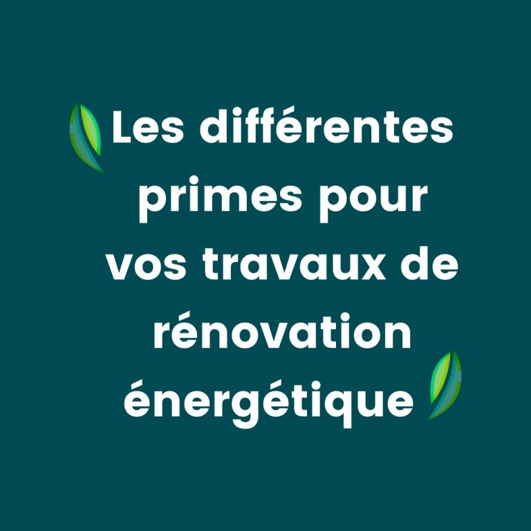Les différentes primes pour vos travaux de rénovation énergétique
