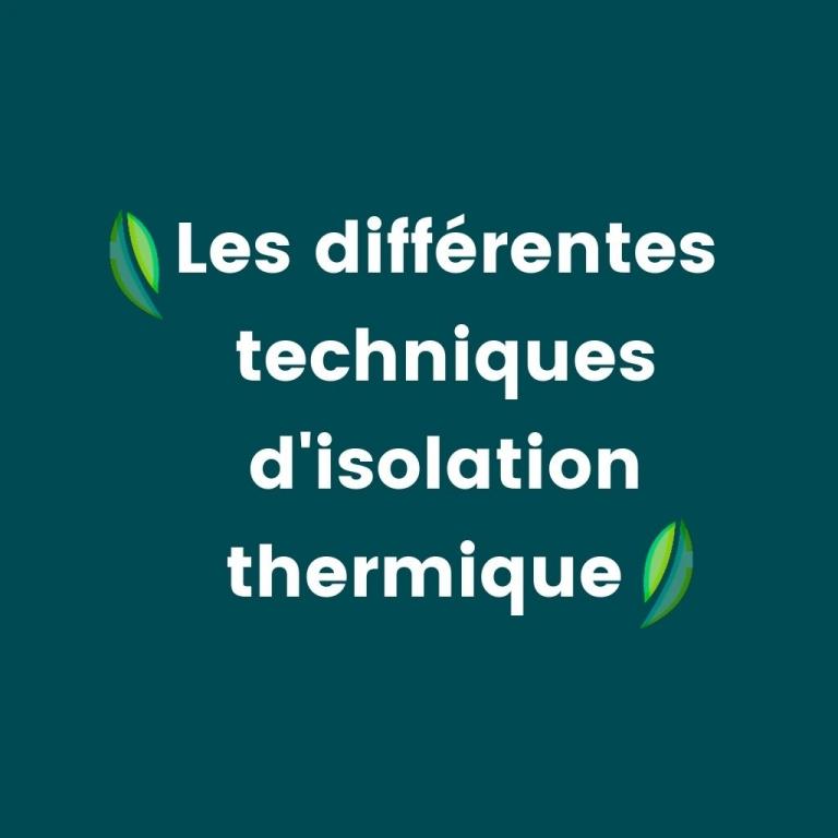 Les différentes techniques d'isolation thermique